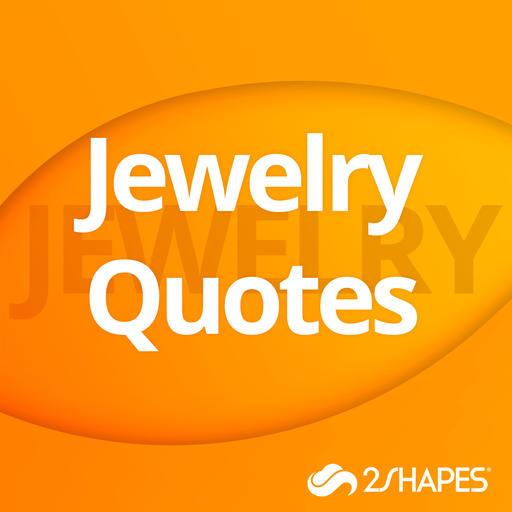 Jewelry Quotes Available in 2Shapes.com
