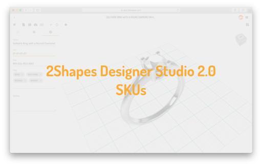 2Shapes Designer Studio 2.0 - SKUs