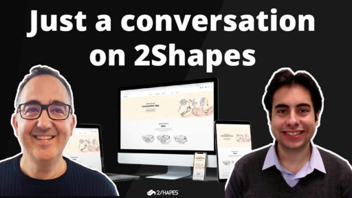 Just a conversation on 2Shapes
